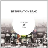 Center of It All Lyrics Desperation Band