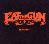 Runner Lyrics Eat The Gun