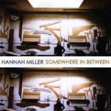 Somewhere In Between Lyrics Hannah Miller