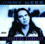 Suspending Disbelief Lyrics Jimmy Webb