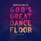 God's Great Dance Floor, Step 01 Lyrics Martin Smith