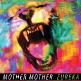 Eureka Lyrics Mother Mother