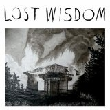 Lost Wisdom Lyrics Mount Eerie
