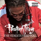 The Streets Need You Lyrics Pastor Troy