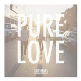Anthems Lyrics Pure Love
