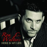 Here Is My Life Lyrics Ron C. Walters