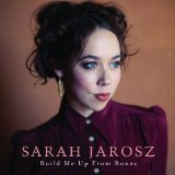 Build Me Up From Bones Lyrics Sarah Jarosz