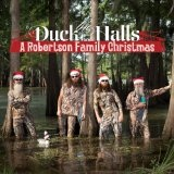Duck the Halls: A Robertson Family Christmas Lyrics The Robertson Brothers