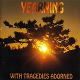 With Tragedies Adorned Lyrics Yearning