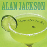 Long Way To Go (Single) Lyrics Alan Jackson