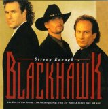 Strong Enough Lyrics BlackHawk