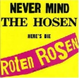 Never Mind The Hosen, Here's Die Roten Rosen Lyrics Die Toten Hosen