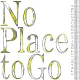 No Place to Go Lyrics Ethan Lipton & His Orchestra