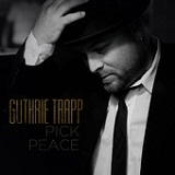 Pick Peace Lyrics Guthrie Trapp