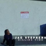Killing Time (Single) Lyrics Jae Stephens