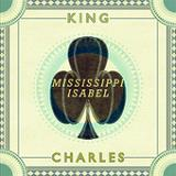 Mississippi Isabel (EP) Lyrics King Charles
