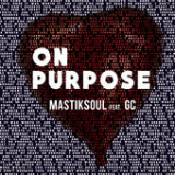 On Purpose (Single) Lyrics Mastiksoul