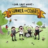 Summer Of Covers Lyrics Our Last Night