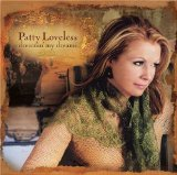 Dreamin' My Dreams Lyrics Patty Loveless