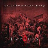 Empires Lyrics Thousand Needles In Red