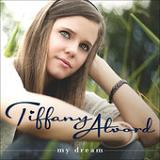 My Dream Lyrics Tiffany Alvord