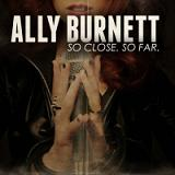 So Close. So Far. (EP) Lyrics Ally Burnett