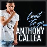 Last To Go Lyrics Anthony Callea