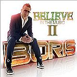 Believe In The Music, Vol. 2 Lyrics DJ Boris
