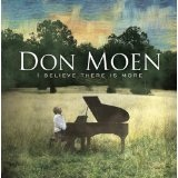 I Believe There Is More Lyrics Don Moen
