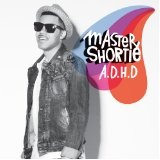 A.D.H.D. Lyrics Master Shortie