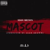Mascot Lyrics Sean Brown