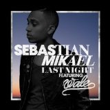 Last Night (Single) Lyrics Sebastian Mikael