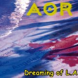 Dreaming of L.A Lyrics AOR