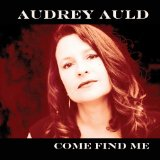 Come Find Me Lyrics Audrey Auld