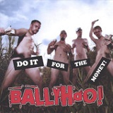 Do It For The Money! Lyrics Ballyhoo!