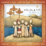 City on a Hill: The Gathering Lyrics Bebo Norman