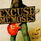 1st Last Will Lyrics Excuse Me Moses