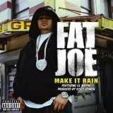 Make It Rain (Remix) Lyrics Fat Joe