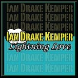 Lightning Love Lyrics Ian Drake Kemper