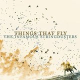 Things That Fly Lyrics Infamous Stringdusters