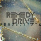 Resuscitate Lyrics Remedy Drive