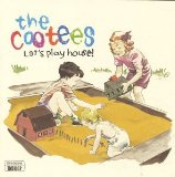 Let's Play House Lyrics The Cootees
