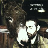 Can Our Love... Lyrics Tindersticks