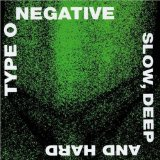 Slow, Deep and Hard Lyrics Type O Negative