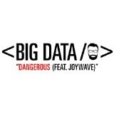 Dangerous (Single) Lyrics Big Data