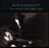 The Lost Kerosene Tapes, 1999 Lyrics Bob Woodruff
