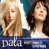 Everyone Is Someone Lyrics Dala