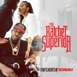 The Ratchet Superior EP (Mixtape) Lyrics DJ Scream