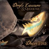 Drive Time Lyrics Doyle Lawson & Quicksilver