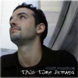 This Time Around Lyrics Matt Marshak